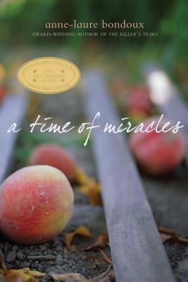 A Time of Miracles By Bondoux, Anne-Laure/ Maudet, Y. (TRN)